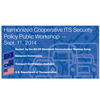 Harmonized Cooperative ITS Security Policy Public Workshop on Sept. 11 in Detroit