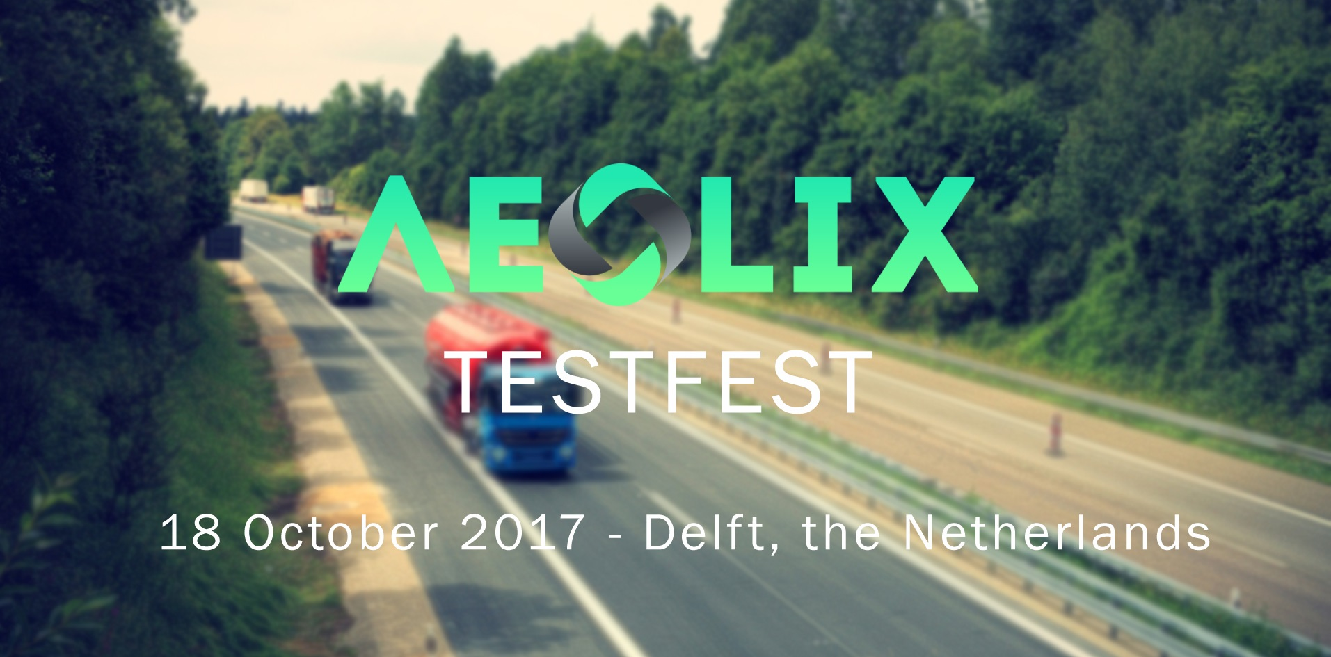 Join AEOLIX TestFest to trial the Pan-European Platform for Logistics