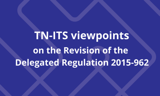 TN-ITS viewpoints on the Revision of the Delegated Regulation