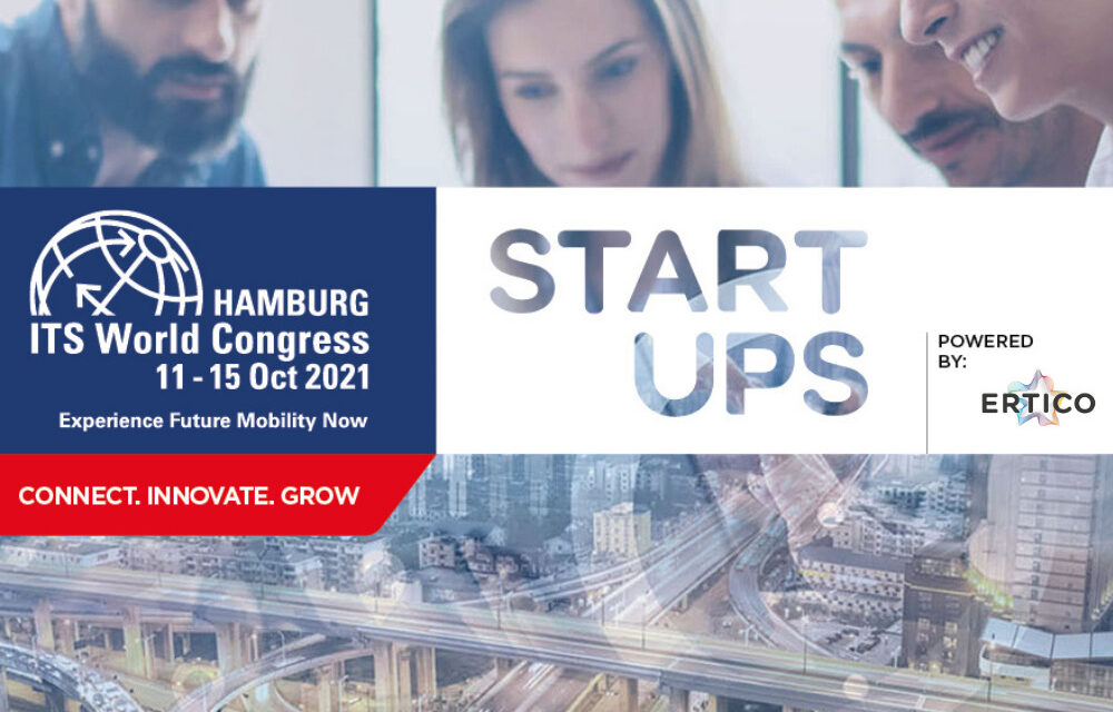 Connect, Innovate and Grow your Start-up at the 2021 ITS World Congress